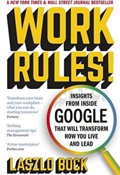 Livres Couvertures de Work Rules!: Insights from Inside Google That Will Transform How You Live and Lead