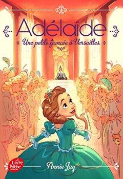Livres Couvertures de Adélaïde - Tome 1: Une petite fiancée à Versailles