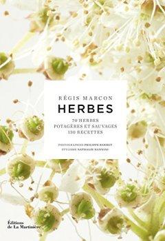 Livres Couvertures de Herbes. 70 herbes potagères et sauvages,130 recettes