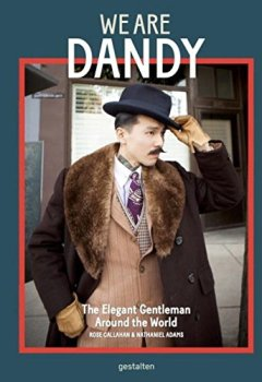 Livres Couvertures de We Are Dandy: The Elegant Gentleman around the World