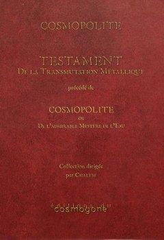 Livres Couvertures de Testament de la transmutation métallique : Précédé de Cosmopolite ou De l'admirable mystère de l'eau
