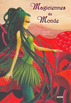 Livres Couvertures de MAGICIENNES DU MONDE (Petit format)