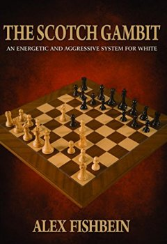 Livres Couvertures de The Scotch Gambit: An Energetic and Aggressive System for White