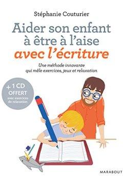 Livres Couvertures de Aider son enfant à être à l'aise avec l'écriture: Une méthode innovante qui mêle exercices, jeux et relaxation