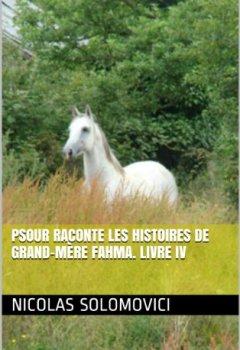Livres Couvertures de Psour Raconte Les Histoires De Grand-Mère Fahma. Livre IV