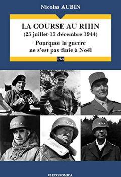 Livres Couvertures de La Course au Rhin (25 juillet-15 decembre 1944) : Pourquoi la guerre ne s'est pas finie à Noël