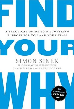 Livres Couvertures de Find Your Why: A Practical Guide to Discovering Purpose for You and Your Team