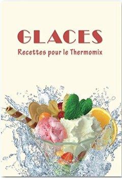 Livres Couvertures de Glaces: Recettes pour le Thermomix