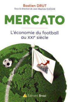 Livres Couvertures de Mercato : L'économie du football au XXIe siècle