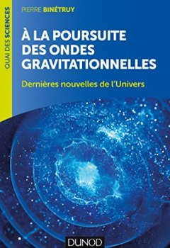 Livres Couvertures de A la poursuite des ondes gravitationnelles - 2e éd. - Dernières nouvelles de l'Univers