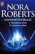 Lieutenant Eve Dallas : Tome 9, Candidat au crime ; Tome 10, Témoin du crime