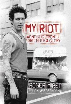 Livres Couvertures de My Riot: Agnostic Front, Grit, Guts & Glory