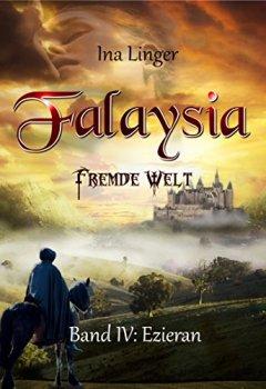 Buchdeckel von Falaysia - Fremde Welt - Band IV: Ezieran