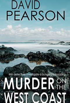 Livres Couvertures de MURDER ON THE WEST COAST: Irish detectives investigate a bungled kidnapping (English Edition)