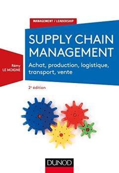 Livres Couvertures de Supply chain management - 2e éd. - Achat, production, logistique, transport, vente