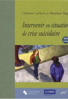 Livres Couvertures de Intervenir en situation de crise suicidaire : L'entrevue clinique (1DVD)
