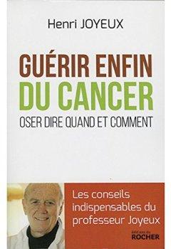 Livres Couvertures de Guérir enfin du cancer: Oser dire quand et comment