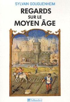 Livres Couvertures de Regards sur le Moyen Age : 40 histoires médiévales
