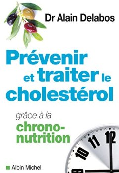 Livres Couvertures de Prévenir et traiter le cholestérol grâce à la chrono-nutrition