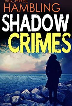 Livres Couvertures de SHADOW CRIMES a gripping crime thriller full of twists (English Edition)