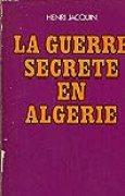 La guerre secrète en Algérie