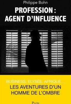 Profession : agent d'influence de Indie Author
