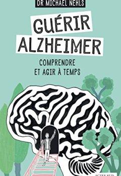 Livres Couvertures de Guérir Alzheimer: Comprendre et agir à temps