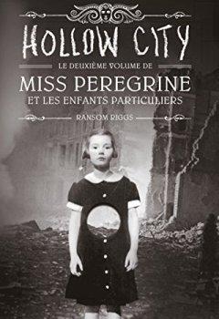 Livres Couvertures de Miss Peregrine, Tome 02 : Hollow city