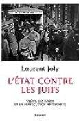 L'État contre les juifs: Vichy, les nazis et la persécution antisémite