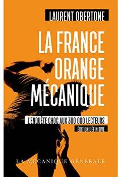 Livres Couvertures de La France Orange Mécanique - Edition définitive