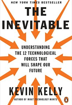 Livres Couvertures de The Inevitable: Understanding the 12 Technological Forces That Will Shape Our Future