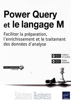 Livres Couvertures de Power Query et le langage M - Faciliter la préparation, lenrichissement et le traitement des données danalyse