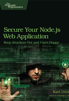 Livres Couvertures de Secure Your Node.js Web Application: Keep Attackers Out and Users Happy