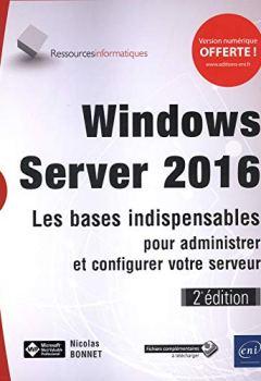 Livres Couvertures de Windows Server 2016 - Les bases indispensables pour administrer et configurer votre serveur (2e édition)