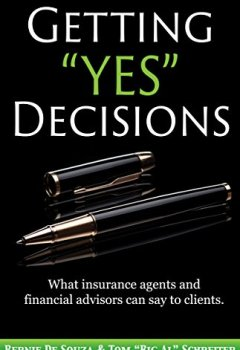 "Livres Couvertures de Getting ""Yes"" Decisions: What insurance agents and financial advisors can say to clients (English Edition)"
