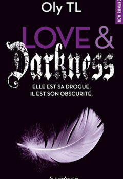 Livres Couvertures de Love & Darkness - Elle est sa drogue. Il est son obscurité