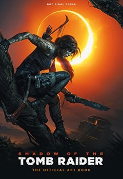 Livres Couvertures de Shadow of the Tomb Raider - L'art du jeu - VF