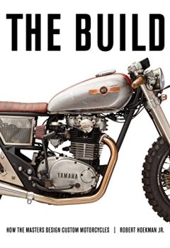 Livres Couvertures de The Build: How The Masters Design Custom Motorcycles