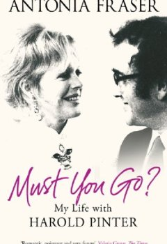 Livres Couvertures de Must You Go?: My Life with Harold Pinter (English Edition)