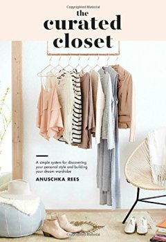 Livres Couvertures de The Curated Closet: A Simple System for Discovering Your Personal Style and Building Your Dream Wardrobe