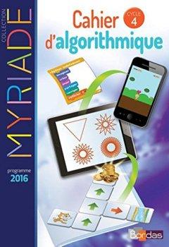 Livres Couvertures de Myriade Cahier d'algorithmique Cycle 4