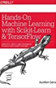 Hands-On Machine Learning with Scikit-Learn and TensorFlow: Concepts, Tools, and Techniques to Build Intelligent Systems (English Edition)