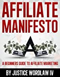 Affiliate Manifesto - A Beginners Guide To Affiliate Marketing
