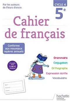 Livres Couvertures de Cahier de français cycle 4 / 5e - Ed. 2018
