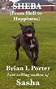Sheba: From Hell to Happiness (English Edition)