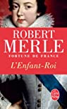 Fortune de France, tome 8 : L'Enfant Roi