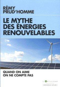 Livres Couvertures de Le Mythe des énergies renouvelables: Quand on aime on ne compte pas