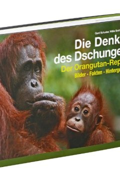 Buchdeckel von Die Denker des Dschungels: Der Orangutan-Report. Bilder. Fakten. Hintergründe