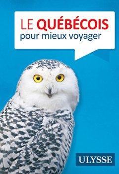 Livres Couvertures de Le québécois pour mieux voyager
