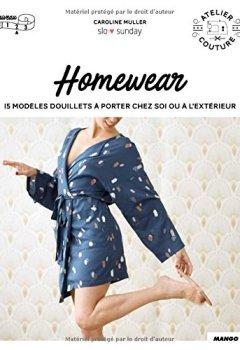 Livres Couvertures de Atelier couture : Homewear, 15 modèles douillets à porter chez soi ou à l'extérieur
